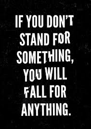 if you dont stand for anything
